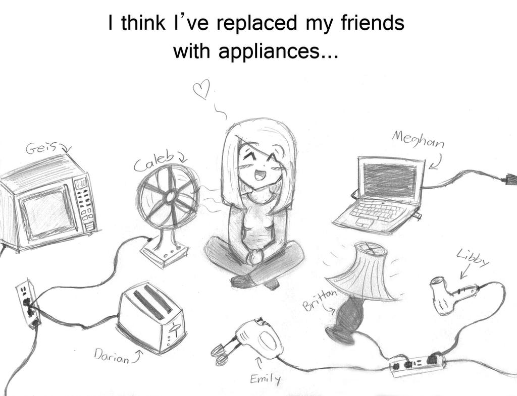 Daily Sketch #02 - Replacing Friends w/ Appliances by geek4life14