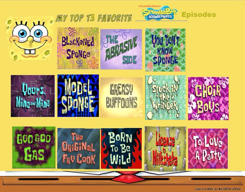 my top 13 favorite spongebob squarepants episodes by alyssafazbear