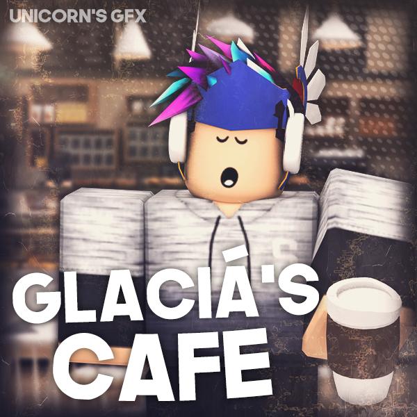 Gfx Glacia S Cafe Logo Requested By Unicorngfxroblox On Deviantart