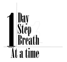 One Day, One Step, One Breath at a time