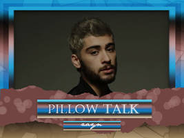 +Pillow Talk {Video-ZAYN} by LoveDreamsMM