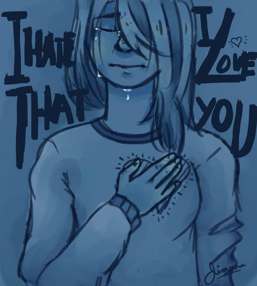 I hate you I love you by Ginxx