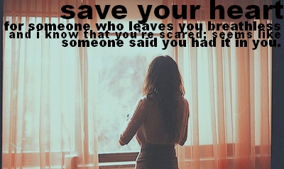 save your heart, by ForeverASickKid
