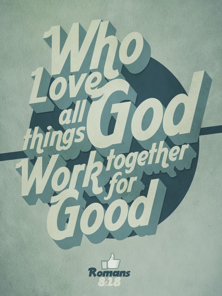 Romans 8:28 by mostpato