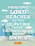 Psalm 36:5 - Poster