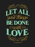 1 Corinthians 16:14 - Poster