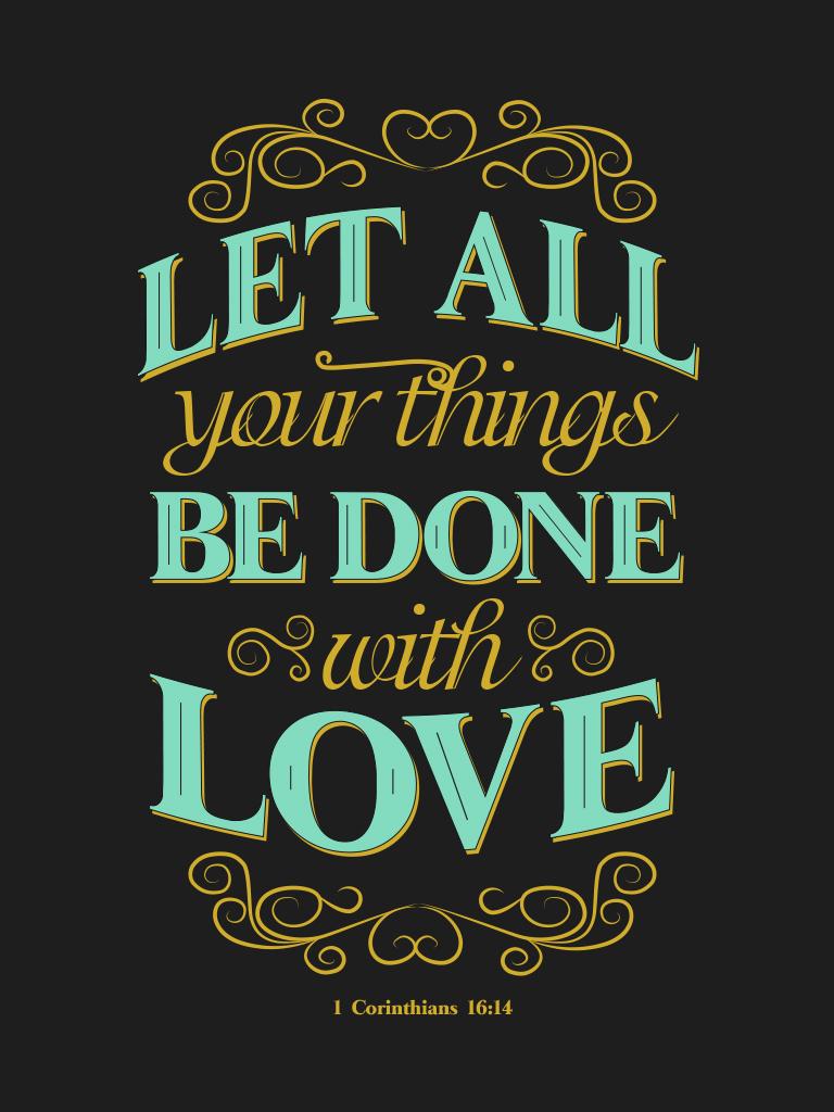 1 Corinthians 16:14 - Poster by mostpato