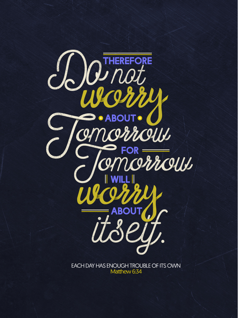 Matthew 6:34 - Poster by mostpato