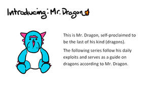 Introducing: Mr. Dragon - This is Mr. Dragon