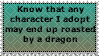 Know that any character I adopt may end up roasted by Nixxily