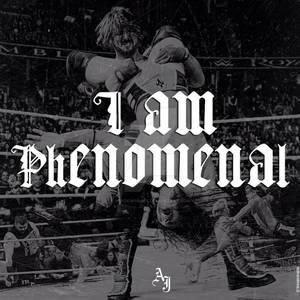 I Am Phenomenal   AJ Styles Design