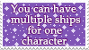 You can have multiple ships for one character by cutielinkle