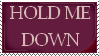 Stamp: Hold Me Down V. 1 by DontTripp