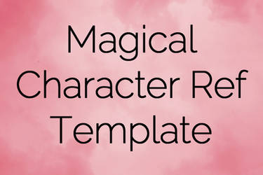 Magical Character Ref Template by mishihime