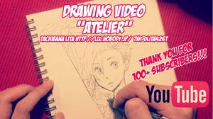 Drawing video 'Atelier' Youtube full version