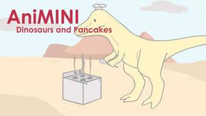 AniMINI: Dinos and Pancakes