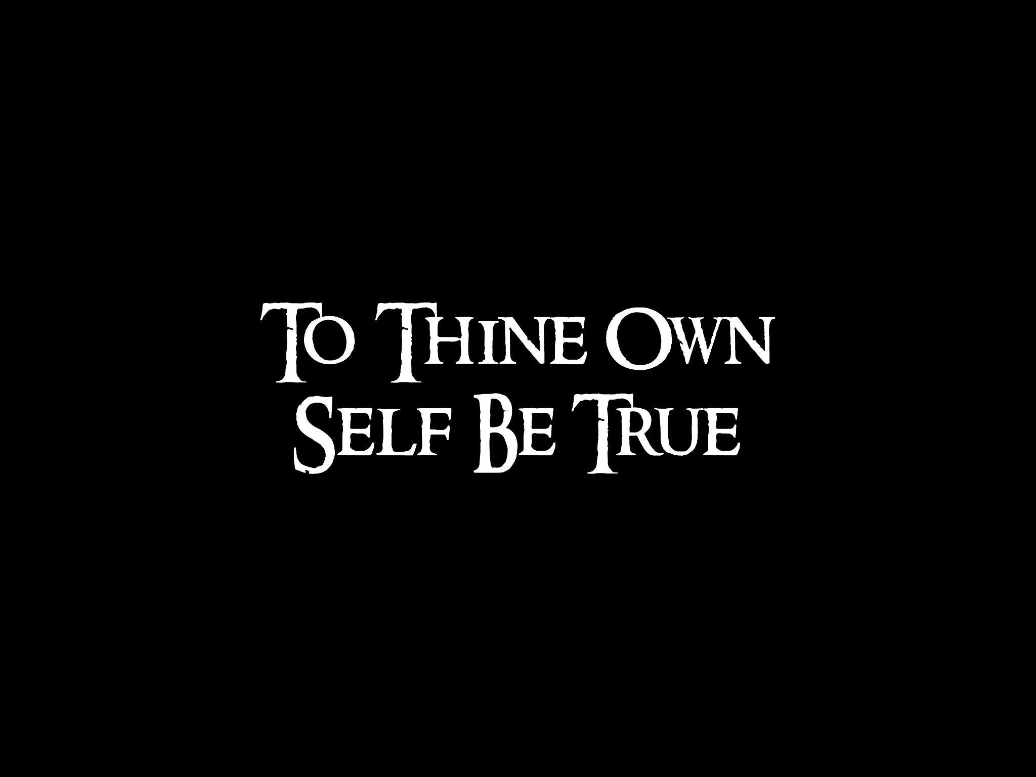 To Thine Own Self Be True 1 by veraukoion