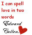 Edward is Love by BellaAndEdward4Ever