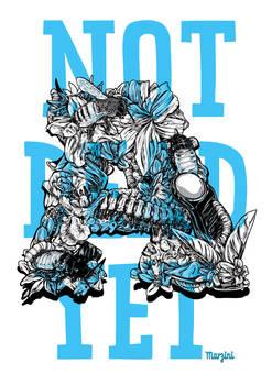 not dead A