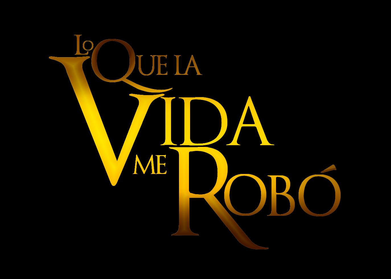Lo Que La Vida Me Robo by LaCandida