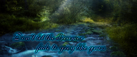 Don't let the dreamer fade to grey like grass by OperaMorgana