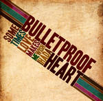 Bulletproof Heart
