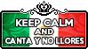 Keep Calm and Canta y No Llores by ChokorettoMilku