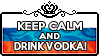 Keep Calm and Drink Vodka by ChokorettoMilku