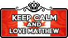 Keep Calm and Love Matthew