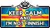 Keep Calm and I'm not Finnish by ChokorettoMilku