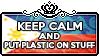 Keep Calm and Put plastic on stuff by ChokorettoMilku