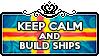 Keep calm and Build ships by ChokorettoMilku
