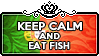 Keep Calm and Eat fish by ChokorettoMilku