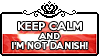 Keep calm and I'm not Danish by ChokorettoMilku