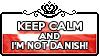 Keep calm and I'm not Danish by ChokorettoMilku