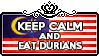 Keep Calm and Eat Durians by ChokorettoMilku