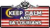 Keep Calm and Eat Durians by ChokorettoMilku