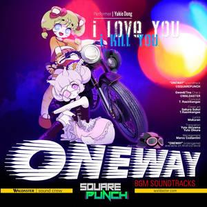 OneWay - i love you i kill you