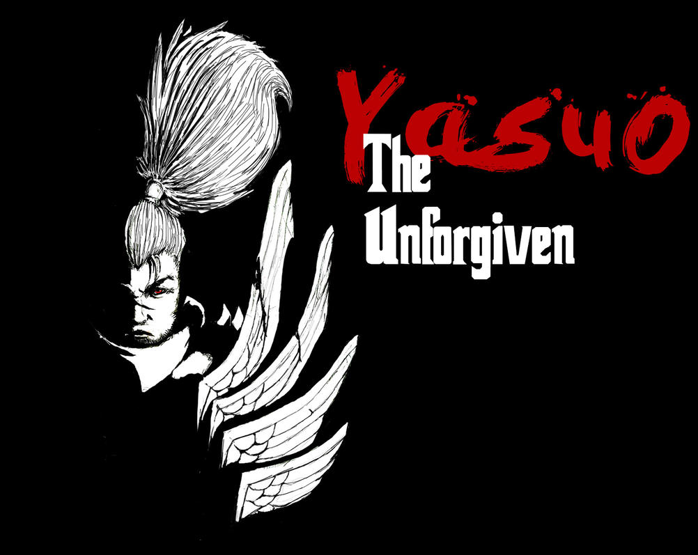 Yasuo Fan Art Contest Yasuo - The Unforgiven...