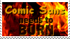 Comic Sans is Fucking Ugly by lollirotfest