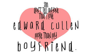Edward Cullen Is My Boyfriend by oliveover