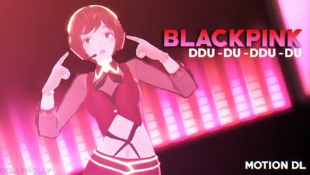 [MMD] BLACKPINK - DDU-DU DDU-DU (MOTION DL) by DollyMolly323