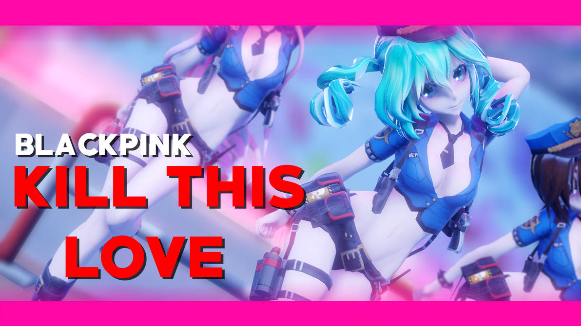 MMD] KILL THIS LOVE - BLACKPINK (MOTION DL) by DollyMolly323 on