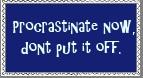 Procrastinate 2 by r0ckmom