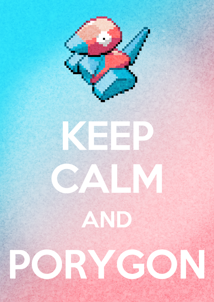 Keep Calm and Poryg On by Ommin202