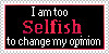 I-am-selfish stamp by GreekStyle