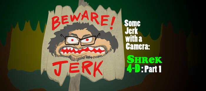 Some Jerk With A Camera - Shrek 4-D - Part 1