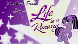 Prophetic Prose sings Life is a Runway thumbnail by ForTheLuvOfApplejack