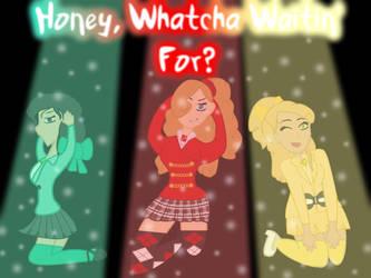 Honey, Whatcha Waitin' For? by ForTheLuvOfApplejack
