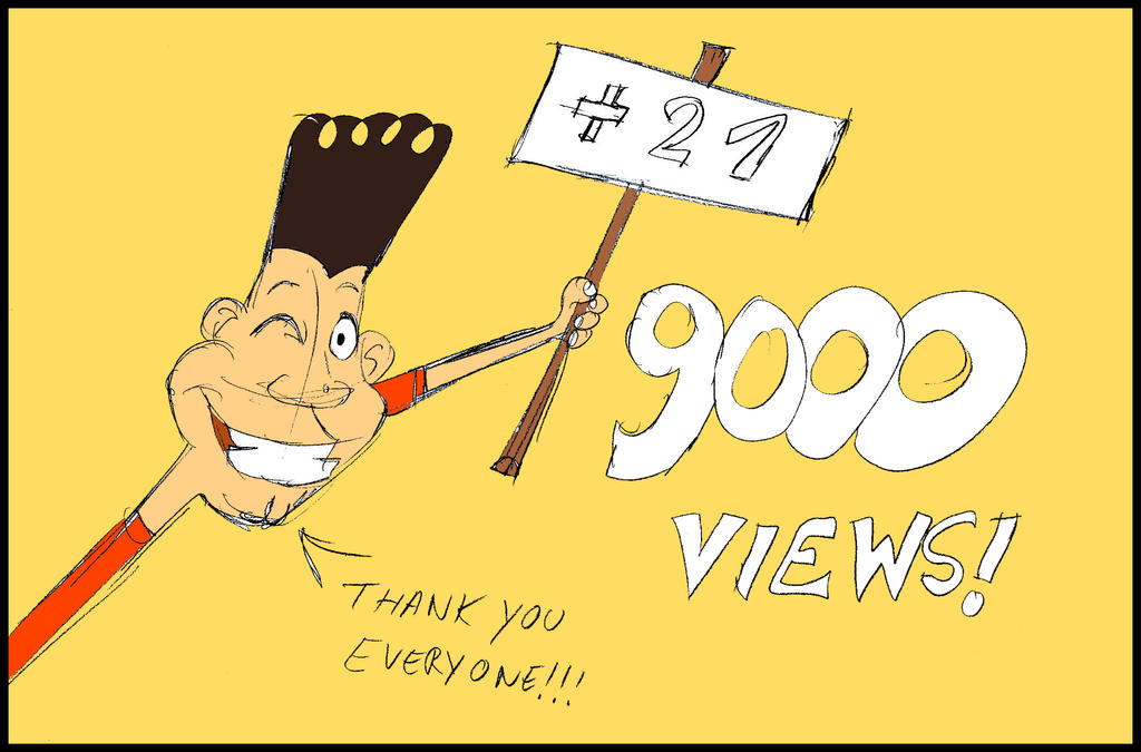 OH MY GOD! THANK YOU! 9000 + 21 VIEWS!!! by MihneaCernat